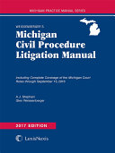 Weissenberger's Michigan Civil Procedure Litigation Manual, 2017 Edition