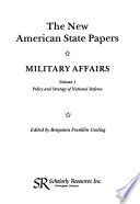 The New American State Papers  Military Affairs  Policy and strategy of national defense