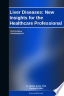 Liver Diseases: New Insights for the Healthcare Professional: 2011 Edition