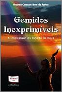 GEMIDOS INEXPRIMIVEIS - A INTERCESSAO DO ESPIRITO