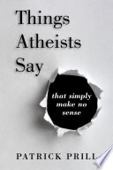 Things Atheists Say