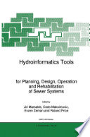Hydroinformatics Tools for Planning  Design  Operation and Rehabilitation of Sewer Systems