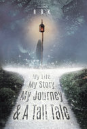 My Life My Story My Journey   A Tall Tale Book PDF