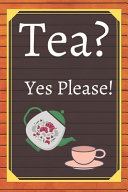 Tea? Yes Please!