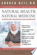"""Natural Health, Natural Medicine: The Complete Guide to Wellness and Self-Care for Optimum Health"" by Andrew Weil"