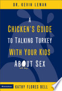 """A Chicken's Guide to Talking Turkey with Your Kids About Sex"" by Kevin Leman, Kathy Flores Bell"