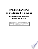 Understanding The Music Business By Taking The Mystery Out Of The Music