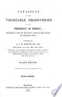 Catalogue of the Vegetable Productions of the Presidency of Bombay