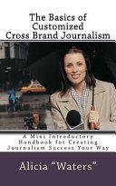 The Basics of Customized Cross Brand Journalism