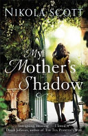 My Mother s Shadow  The unputdownable summer read about a mother s shocking secret that changed everything