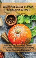 VEGAN PRESSURE COOKER COOKBOOK RECIPES Book PDF
