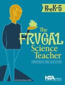 The Frugal Science Teacher, PreK-5: Strategies and Activities