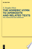 "The ""Homeric Hymn to Aphrodite"" and Related Texts  : Text, Translation and Commentary"