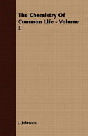 The Chemistry of Common Life -