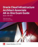 Oracle Cloud Infrastructure Architect Associate All in One Exam Guide  Exam 1Z0 1072