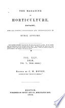 The Magazine of Horticulture  Botany  and All Useful Discoveries and Improvements in Rural Affairs Book