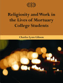 Religiosity and Work in the Lives of Mortuary College Students Pdf