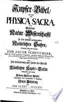 Kupfer-Bibel, in welcher die Physica sacra, oder, geheiligte Natur-wissenschafft derer in Heil