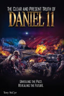The Clear And Present Truth Of Daniel 11