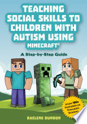 Teaching Social Skills to Children with Autism Using Minecraft   Book