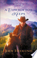 A Cowboy for Keeps  Colorado Cowboys Book  1