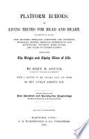 Platform Echos  Or  Living Truths for Head   Heart     Book PDF