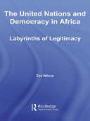The United Nations and Democracy in Africa: Labyrinths of Legitimacy