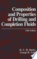 """Composition and Properties of Drilling and Completion Fluids"" by HCH Darley, George R. Gray"
