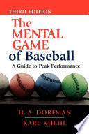 """""""The Mental Game of Baseball: A Guide to Peak Performance"""" by H. A. Dorfman"""
