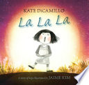 La La La: A Story of Hope Kate DiCamillo Cover
