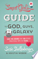 The Smart Girl S Guide To God Guys And The Galaxy
