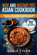 Wok And Instant Pot Asian Cookbook