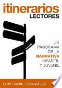 Itinerarios lectores  : Un panorama de la narrativa infantil y juvenil