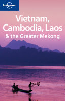 Vietnam  Cambodia  Laos   the Greater Mekong