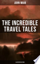 The Incredible Travel Tales of John Muir  Illustrated Edition  Book