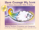 Have Courage My Love