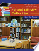 School Library Collection Development Just The Basics