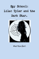Spy School. Lilac Tyler and the Dark Star.