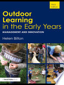 """Outdoor Learning in the Early Years: Management and Innovation"" by Helen Bilton"