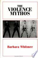 The Violence Mythos