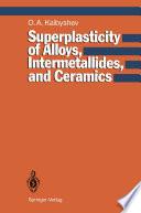 Superplasticity of Alloys  Intermetallides and Ceramics