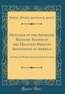 Outlines Of The Advanced Registry System Of The Holstein Friesian Association Of America
