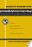 Theory and Application of Spectral Induced Polarization