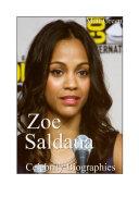 Celebrity Biographies   The Amazing Life Of Zoe Saldana   Famous Actors