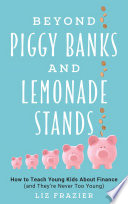 Beyond Piggy Banks and Lemonade Stands