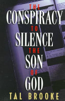 The Conspiracy to Silence the Son of God
