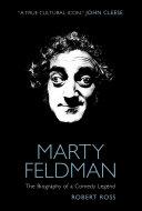 Marty Feldman: The Biography of a Comedy Legend