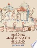 Building Anglo Saxon England