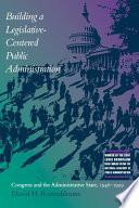 Building A Legislative Centered Public Administration