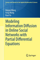 Modeling Information Diffusion in Online Social Networks with Partial Differential Equations Book